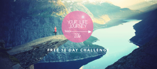 Your Life Journey 2016, a free 10-Day Online Challenge to create vision and insight for 2016