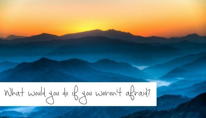 On the importance of not letting fear hold you back from living