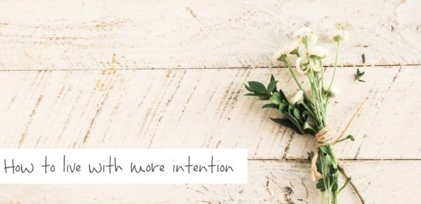 How to live with more intention