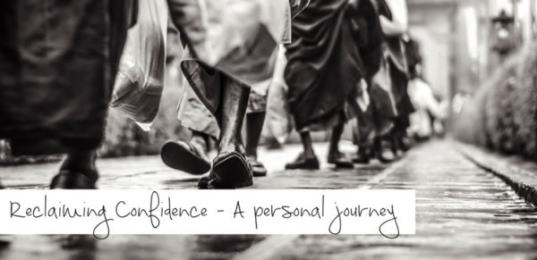 Reclaiming Confidence - A personal journey