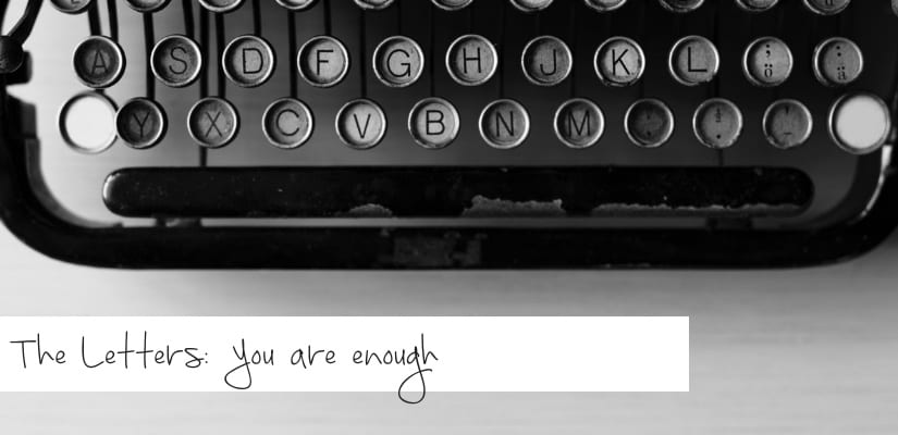 The Letters: You are enough