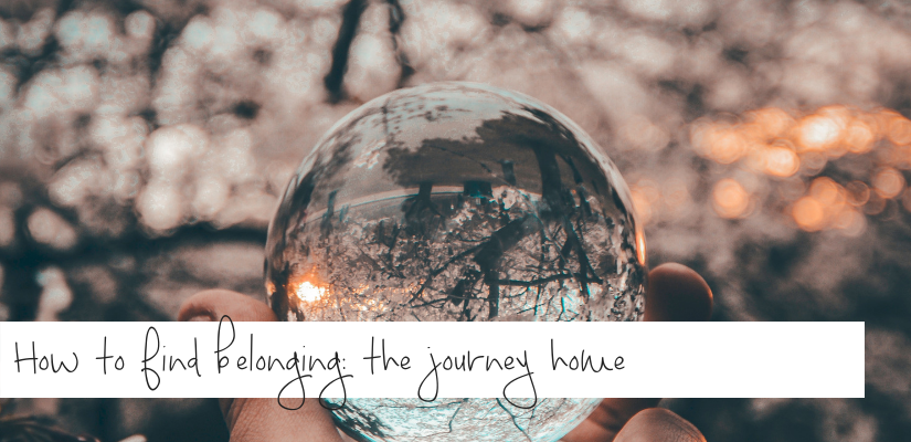 How to find belonging: the journey home