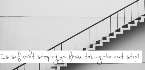 Is self-doubt stopping you from taking the next step in your career?